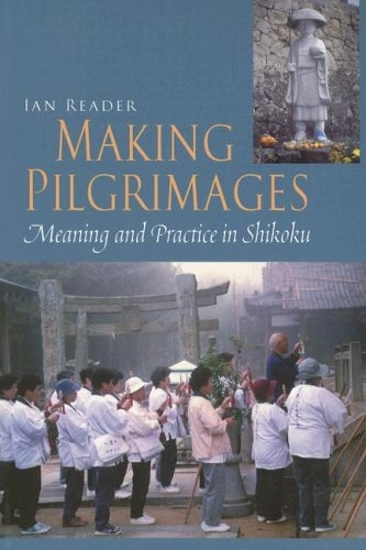 Cover - an Reader Making Pilgrimages Meaning and Practice in Shikoku